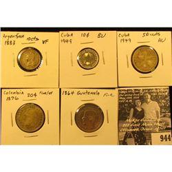 944 . Argentina: 1883 10c VF; Cuba 1949 10c BU & 1949 50c AU; 1876 Colombia 20c Fine/VF; & 1864 Guat