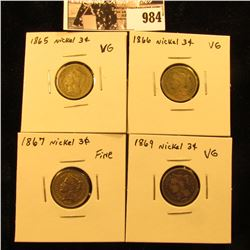984 . 1865 VG, 1866 VG, & 1867 Fine, & 1869 VG U.S. Three-Cent Nickels.