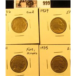 999 . 1926 S Good,. 31 S Fine with scrapes, 29 P EF, & 1935 P EF Buffalo Nickels.