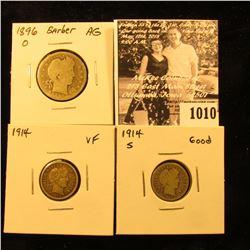 1010 . 1914 P VF, 14S Good Barber Dimes; & 1896 O Barber Quarter, AG.