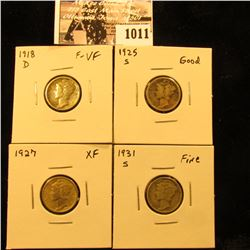1011 . 1918 D F-VF, 25 S Good, 27 P EF, & 31 S Fine Mercury Dimes.