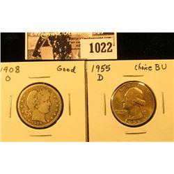 1022 . 1908 O Barber Quarter, Good & 1955 D Washington Quarter, Choice BU.