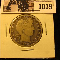1039 . 1899 P U.S. Barber Half Dollar, VG.