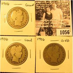 1056 . (3) 1906 P U.S. Barber Half Dollars, G-G-VG.