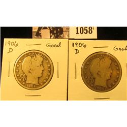 1058 . (2) 1906 D U.S. Barber Half Dollars, Good.