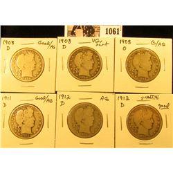 1061 . Six Barber Half Dollars: 1908S G/AG, 08D VG (scratch), 08 O G/AG, 11D G/AG, 12D AG, & 12 D Go