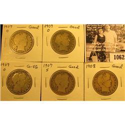 1062 . Five Barber Half Dollars: (3) 1907 O Good-VG, 07S Good, & 08 P Good.