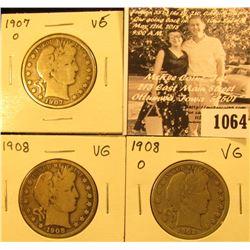 1064 . 1907 O VG, 1908 P VG, & 08 O VG U.S. Barber Half Dollars.