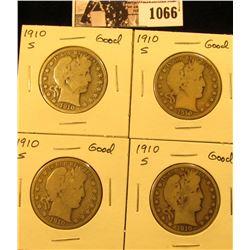 1066 . (4) 1910 S U.S. Barber Half Dollars. All Good.