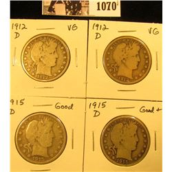1070 . (2) 1912 D VG & (2) 15 D G-G+ U.S. Barber Half Dollars.