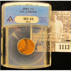 1113 . 2001 P Off-Center Penny Graded MS 65 By ANACS.