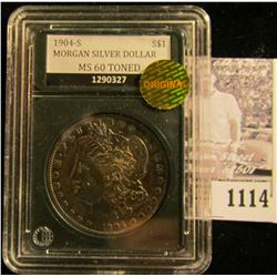 1114 . 1904-S Super Toned U.S.  Morgan Silver Dollar in a slabbed holder.