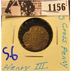 1156 . 1216-1276 A.D. Henry III Long Cross Penny.