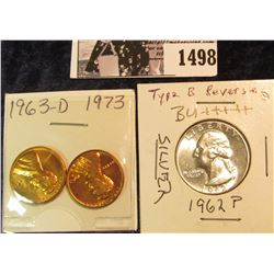 1498 . 1963 P & 73 D Brilliant Uncirculated Lincoln Cents; & 1962 P Type B Reverse Gem BU Silver Was