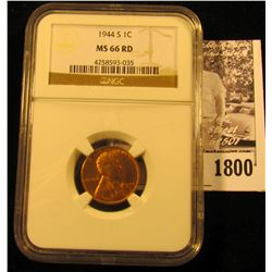 1800 . 1944 S Lincoln Cent NGC slabbed MS66 RD.
