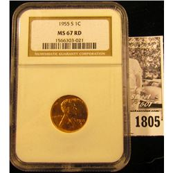 1805 . 1955 S Lincoln Cent NGC slabbed MS67 RD.