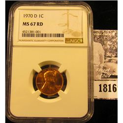 1816 . 1970 D Lincoln Cent NGC slabbed MS67 RD.