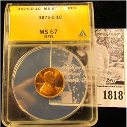 1818 . 1975 D Lincoln Cent ANACS slabbed MS67 RD.