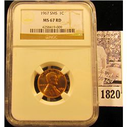 1820 . 1967 SMS Lincoln Cent NGC slabbed MS 67 RD