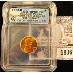 1836 . 2008 D Lincoln Cent ICG SP69 RD Satin Finish Mint Set First Release part of a set.