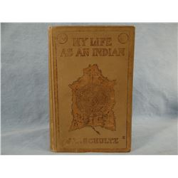 Schultz, James Willard, My Life As An Indian, 1907, 1st, vg, his first and best book