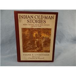 Linderman, Frank B., Indian Old Man Stories, 1920, 1st, CM Russell illustrated, near fine