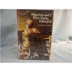 Johnson, Dorothy M. WHEN YOU AND I WERE YOUNG, WHITEFISH, 1982, 1st, fine, author signed