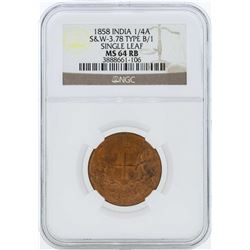 1858 India 1/4 Anna Coin Single Leaf NGC MS64RB