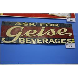 1930S TIN SIGN ASK FOR GEISE BEVERAGES