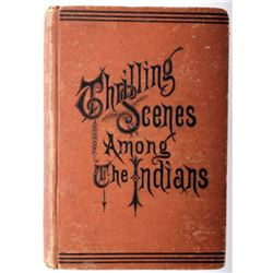 Thrilling Scenes Among the Indians Book; First Ed.