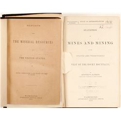 Mineral Resources of the US and Mining Statistics West of the Rockies, 1867 & 1870
