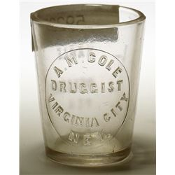 A. M Cole Druggist Dose Glass, Virginia City, Nevada