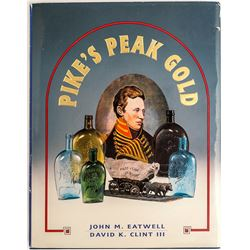 """Pike's Peak Gold"" A Book on Flask Bottles"