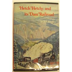 Hetch Hetchy and its Dam Railroad by Wurm