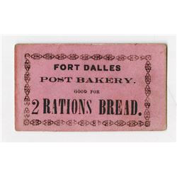 "Fort Dalles Post Bakery, ca.1850-1866 Scrip note for ""Rations of Bread""."