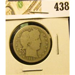 1913 Barber Quarter, G, low mintage, semi-key date, value $22