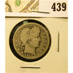 1913-D Barber Quarter, G+, value $12