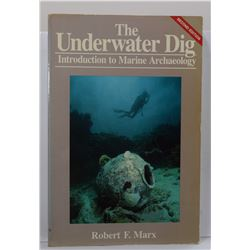 Marx: (Signed) The Underwater Dig: Introduction to Marine Archaeology