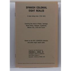 Craig: Spanish Colonial Eight Reales: A Date Listing from 1732-1825