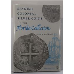 Craig: (Signed) Spanish Colonial Silver Coins in the Florida Collection