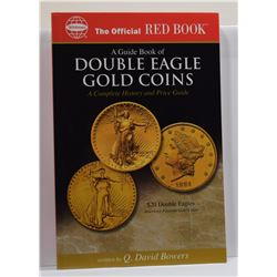 Bowers: A Guide Book of Double Eagle Gold Coins: A Complete History and Price Guide