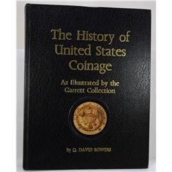 Bowers: The History of United States Coinage: As Illustrated by the Garrett Collection