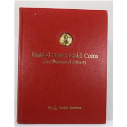 Bowers: United States Gold Coins: An Illustrated History