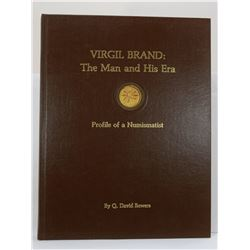 Bowers: Virgil Brand: The Man and His Era - Profile of a Numismatist