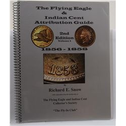 Snow: The Flying Eagle & Indian Cent Attribution Guide Volumes 1-4