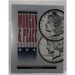 van Allen: Comprehensive Catalog and Encyclopedia of Morgan & Peace Dollars