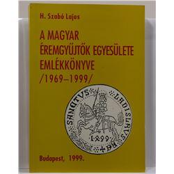 Lajos: (Signed) A Magyar Éremgyujtok Egyesülete Emlékkönyve 1969-1999