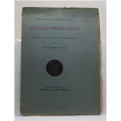 Medina: Medallas Coloniales Hispano-Americas Nuevo Materiales Para Su Estudio