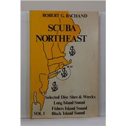 Bachand: Scuba Northeast: Selected Dive Sites & Wrecks of Long Island Sound, Fishers Island Sound an