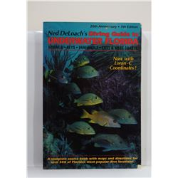 Deloach: Ned Deloach's Diving Guide to Underwater Florida
